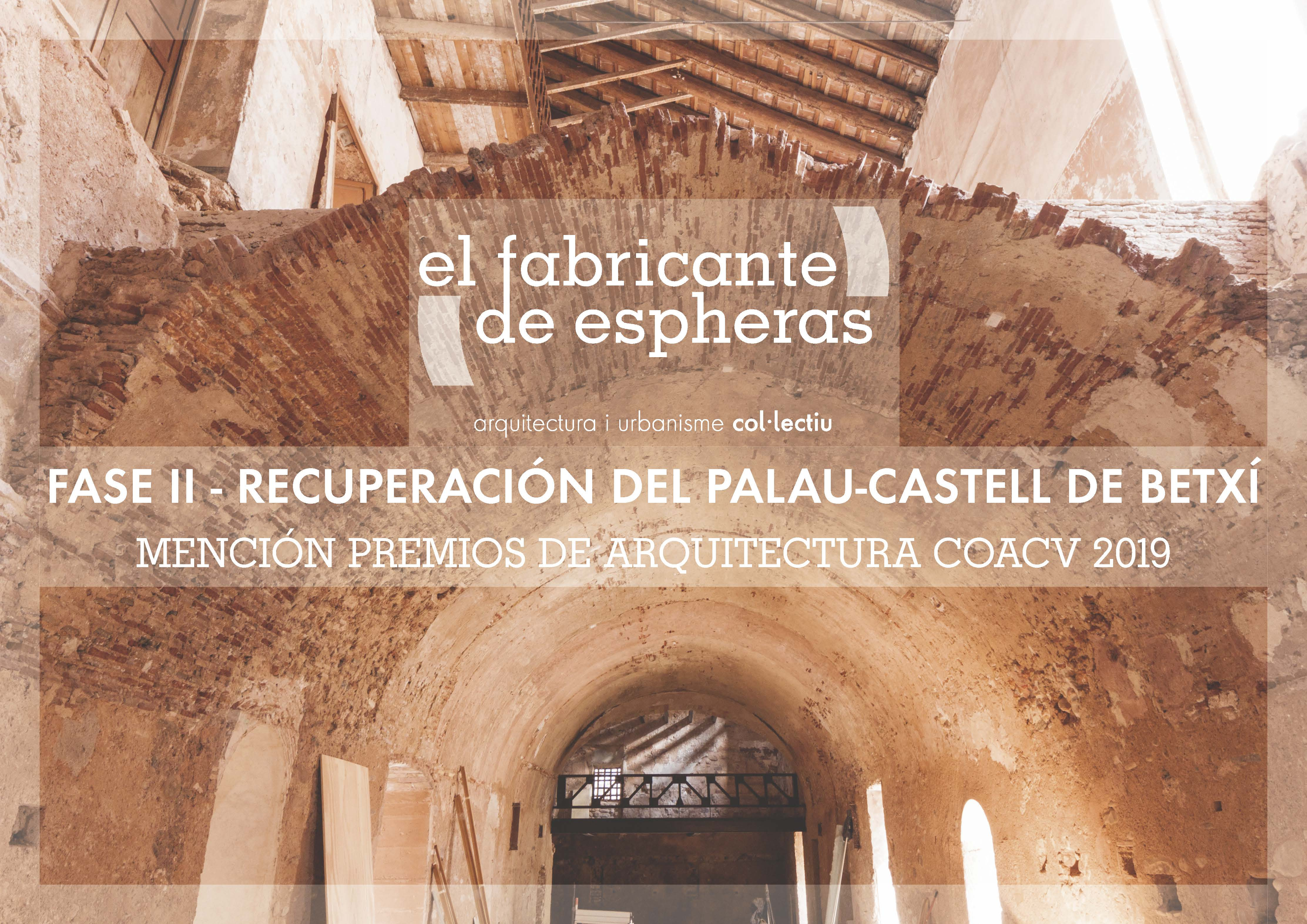 Fase II de Recuperación del Palau-Castell de Betxí. Mención Premios COACV de Arquitectura 2019 en Intervenciones en Edificios Existentes.